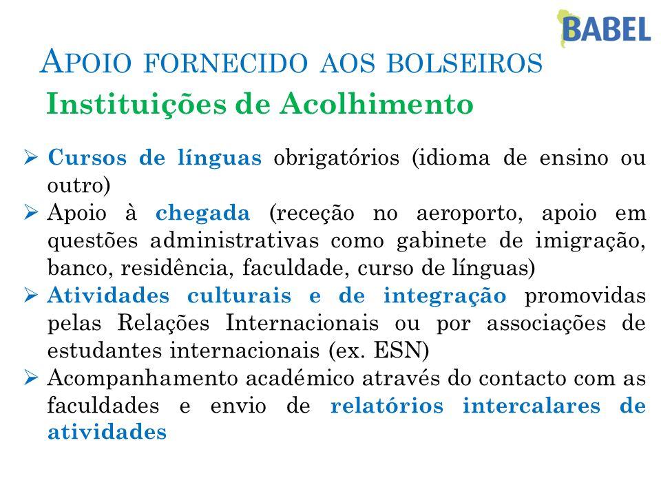 Cursos de línguas obrigatórios (idioma de ensino ou outro) Apoio à chegada (receção no aeroporto, apoio em questões administrativas como gabinete de i