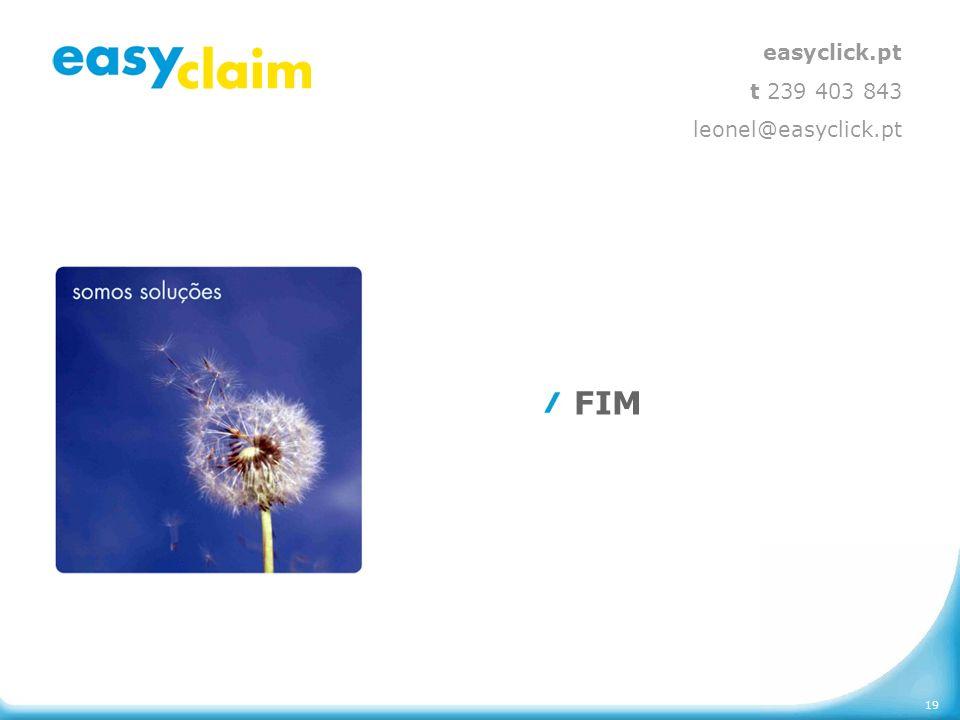 19 FIM easyclick.pt t 239 403 843 leonel@easyclick.pt