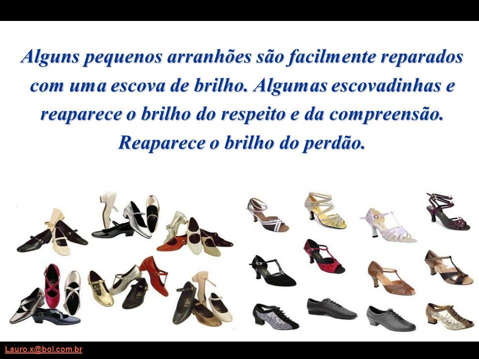 Lauro.x@bol.com.br A teoria diz que os melhores calçados são aqueles de maior custo, mas a prática mostra que os melhores amigos são aqueles que receb
