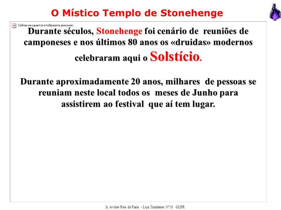 Ir:.Avides Reis de Faria - Loja Tiradentes Nº18 GLPR Não há ninguém que tenha assitido ao nascer do Sol por cima dos blocos de pedra no solstício de inverno que dificilmente não admita a possibilidade de Stonehenge ter tido também uma função astrológica.