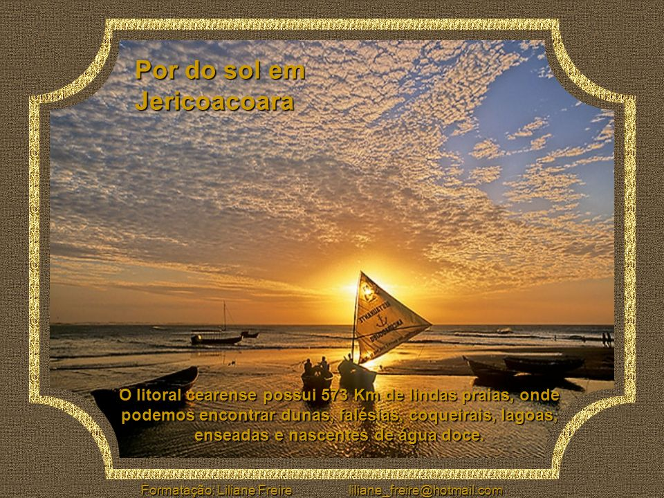 Formatação: Liliane Freire liliane_freire@hotmail.com Jangada saindo ao mar em Quixaba, Aracati