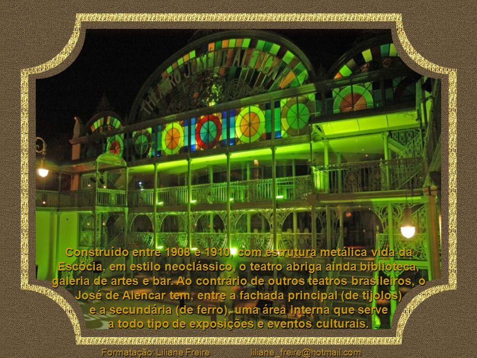Teatro José de Alencar Localizado na Praça José de Alencar (Centro de Fortaleza), este teatro é uma homenagem ao famoso escritor cearense José de Alen