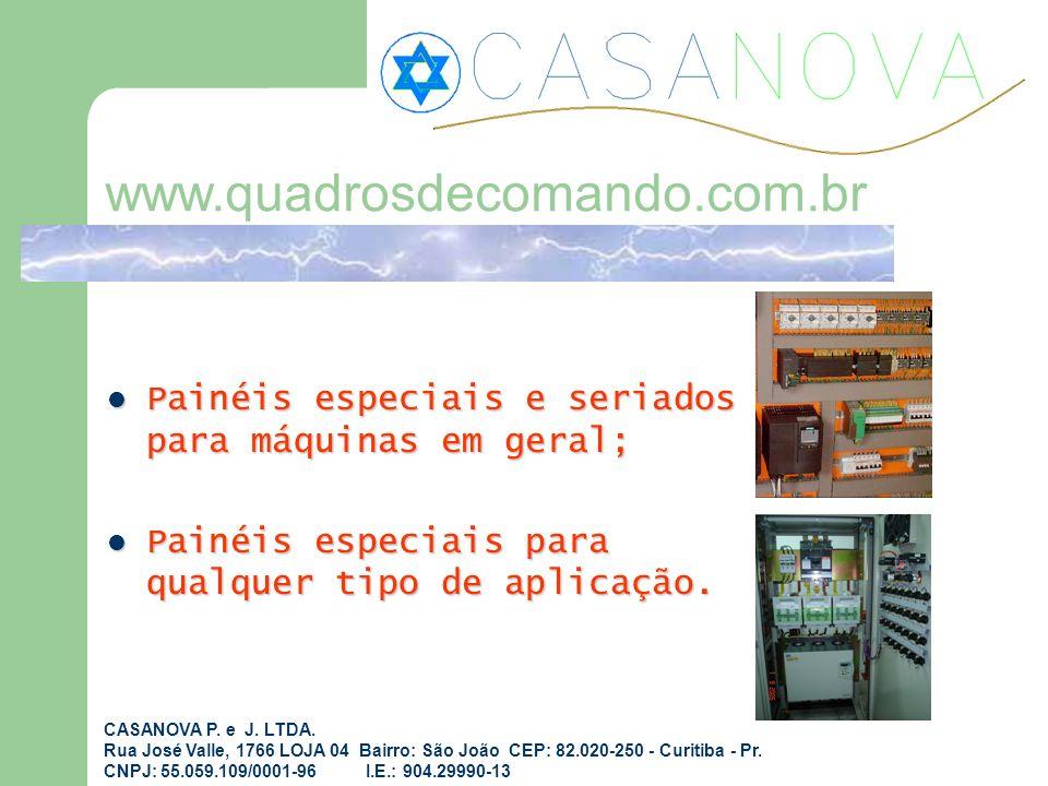 Painéis especiais e seriados para máquinas em geral; Painéis especiais e seriados para máquinas em geral; Painéis especiais para qualquer tipo de apli