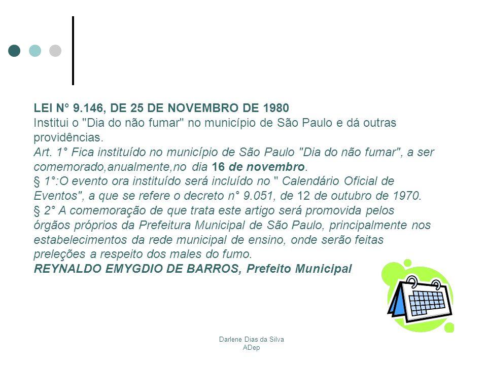 Darlene Dias da Silva ADep LEI N° 9.146, DE 25 DE NOVEMBRO DE 1980 Institui o