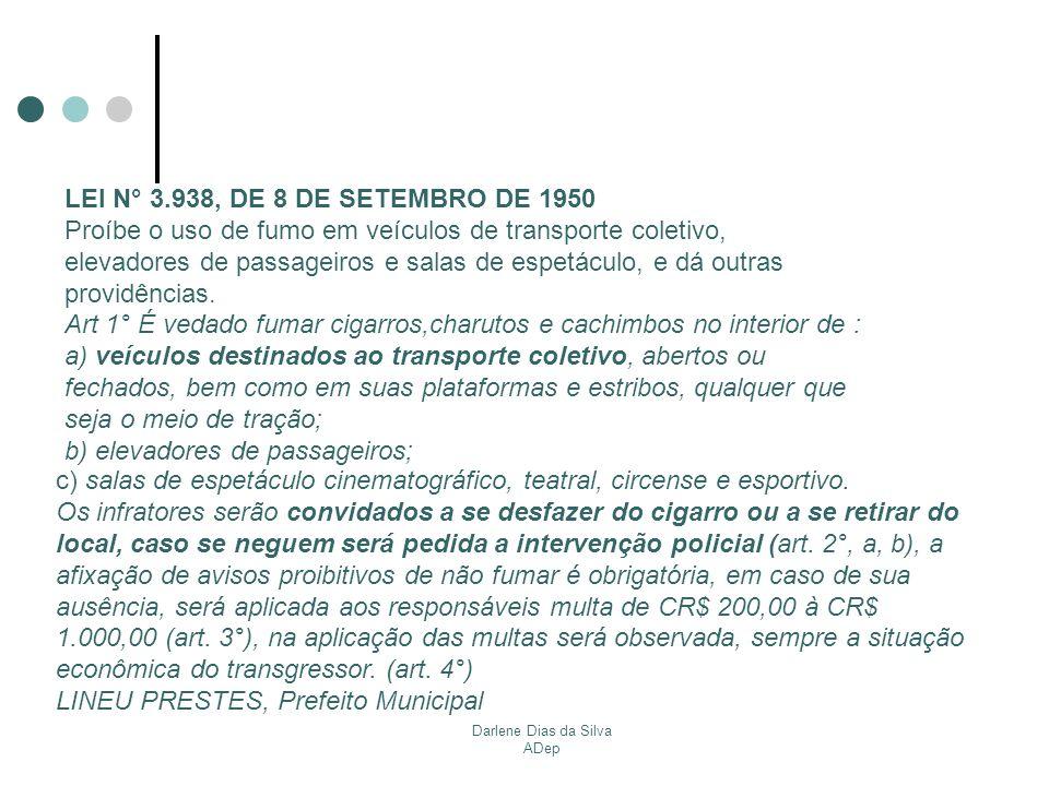 Darlene Dias da Silva ADep LEI N° 3.052, DE 29 DE DEZEMBRO DE 1955 Aprova a consolidação de posturas municipais.