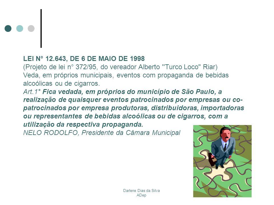 Darlene Dias da Silva ADep LEI N° 12.643, DE 6 DE MAIO DE 1998 (Projeto de lei n° 372/95, do vereador Alberto ''Turco Loco