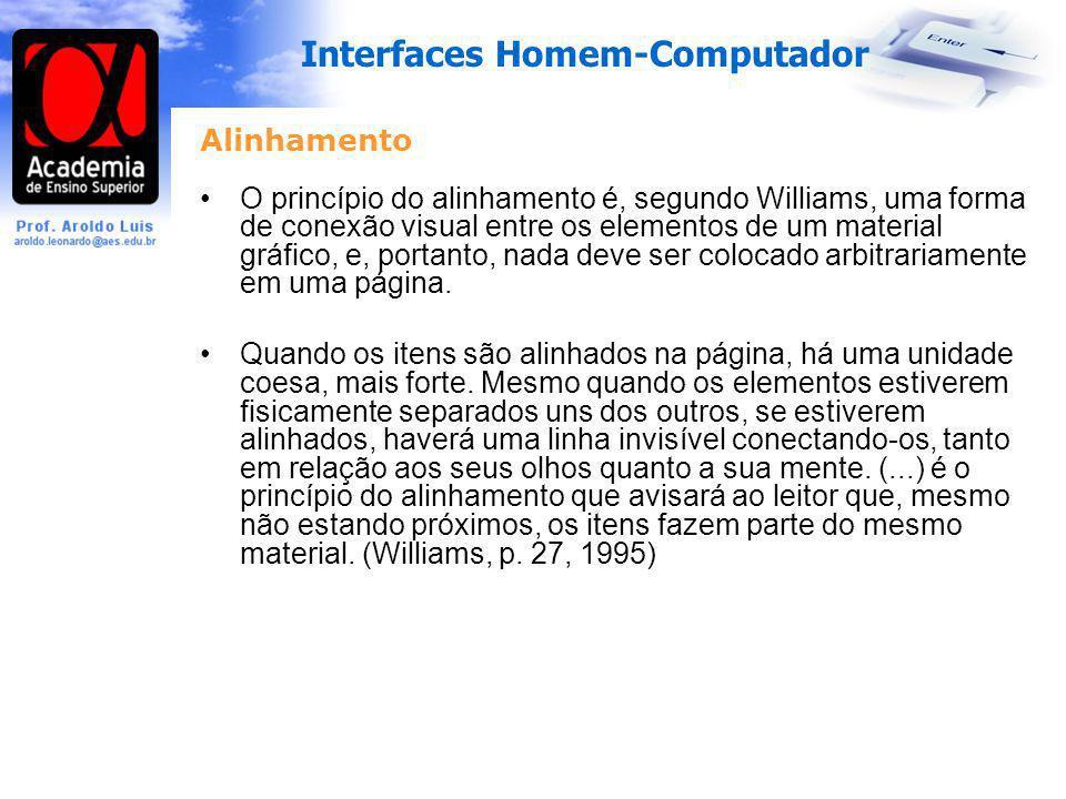 Interfaces Homem-Computador Alinhamento O princípio do alinhamento é, segundo Williams, uma forma de conexão visual entre os elementos de um material