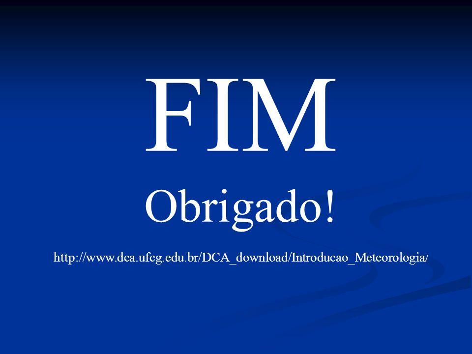 FIM Obrigado! http://www.dca.ufcg.edu.br/DCA_download/Introducao_Meteorologia /