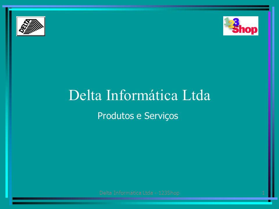 Delta Informática Ltda - 123Shop1 Delta Informática Ltda Produtos e Serviços
