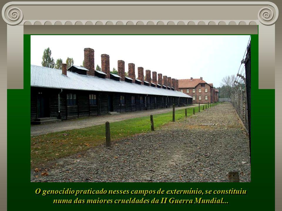 Só aqui em Auschwitz, perto de 1.500.000 pessoas, principalmente Judeus, foram executadas...