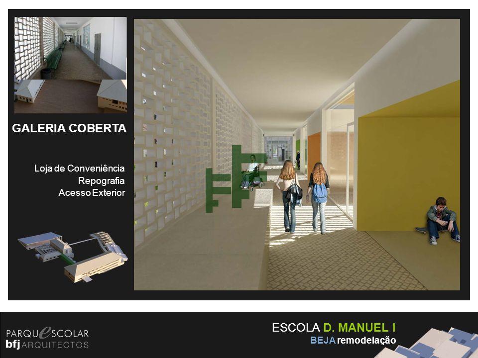 ESCOLA D. MANUEL I BEJA remodelação GALERIA COBERTA Loja de Conveniência Repografia Acesso Exterior