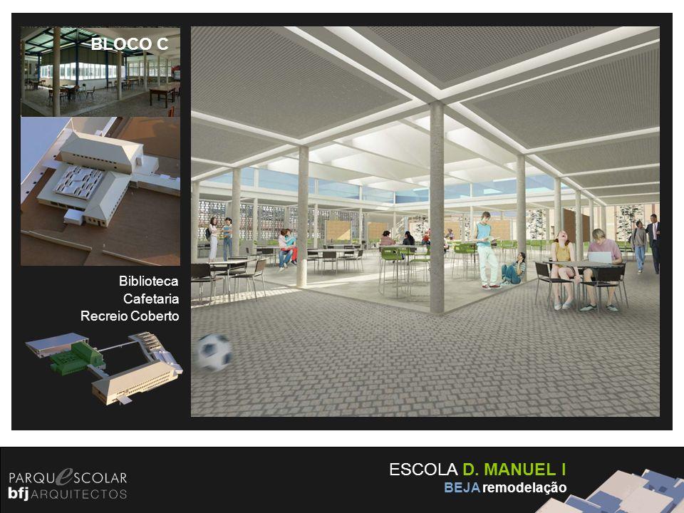 ESCOLA D. MANUEL I BEJA remodelação Biblioteca Cafetaria Recreio Coberto BLOCO C