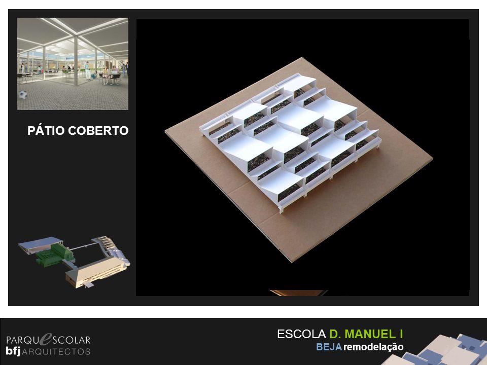 ESCOLA D. MANUEL I BEJA remodelação PÁTIO COBERTO