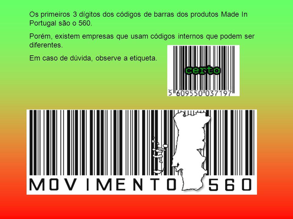 Os primeiros 3 dígitos dos códigos de barras dos produtos Made In Portugal são o 560. Porém, existem empresas que usam códigos internos que podem ser