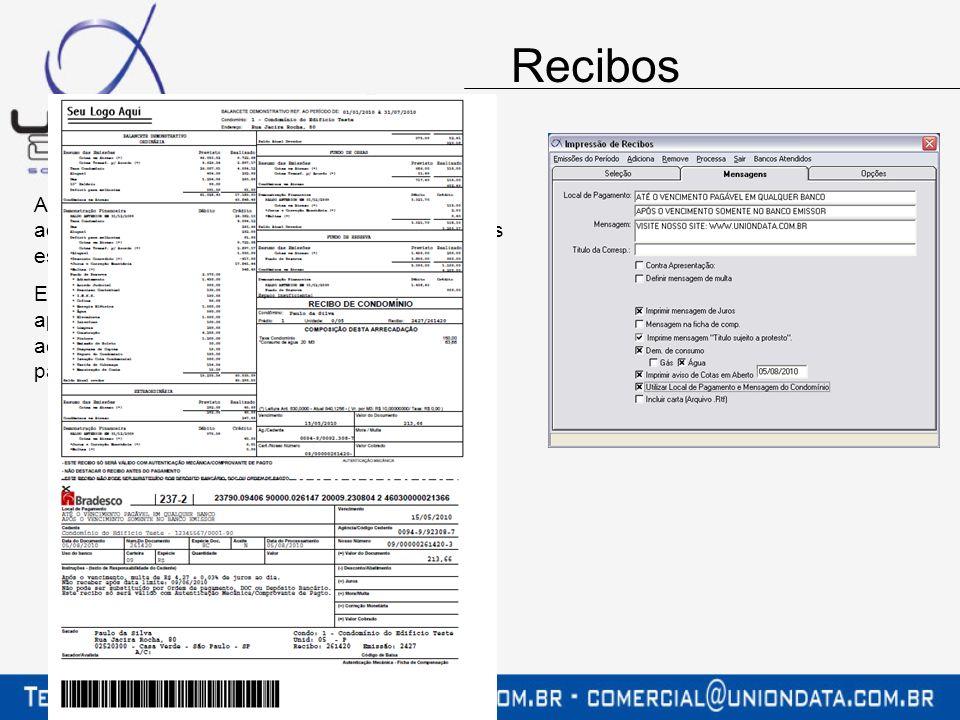 A emissão dos recibos poderá ser realizado na administradora, no banco, ou mesmo em gráficas especializadas nesse tipo de impressão. Em todas as opçõe