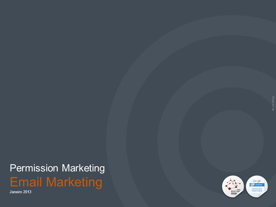 IMPORTÂNCIA DO EMAIL MARKETING PAG. 10 Permission Marketing Email Marketing Janeiro 2013