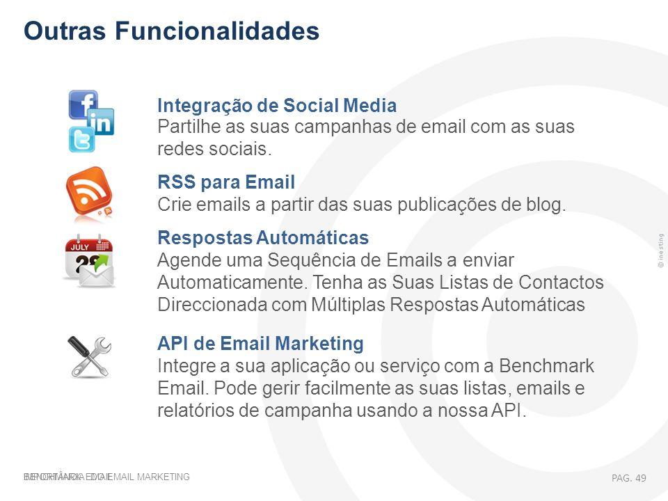 IMPORTÂNCIA DO EMAIL MARKETING Integração de Social Media Partilhe as suas campanhas de email com as suas redes sociais. RSS para Email Crie emails a