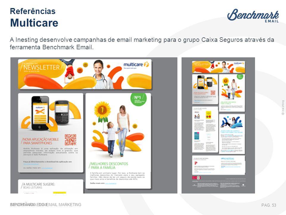 IMPORTÂNCIA DO EMAIL MARKETING PAG. 53 A Inesting desenvolve campanhas de email marketing para o grupo Caixa Seguros através da ferramenta Benchmark E