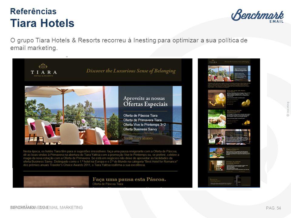 IMPORTÂNCIA DO EMAIL MARKETING PAG. 54 O grupo Tiara Hotels & Resorts recorreu à Inesting para optimizar a sua política de email marketing. Referência