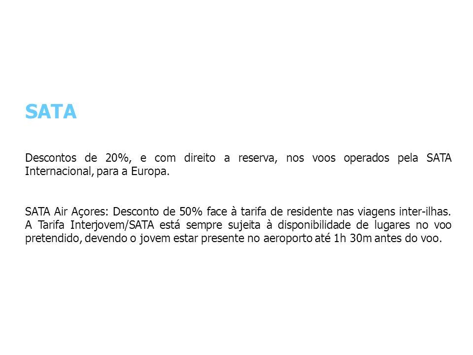 SATA Descontos de 20%, e com direito a reserva, nos voos operados pela SATA Internacional, para a Europa. SATA Air Açores: Desconto de 50% face à tari