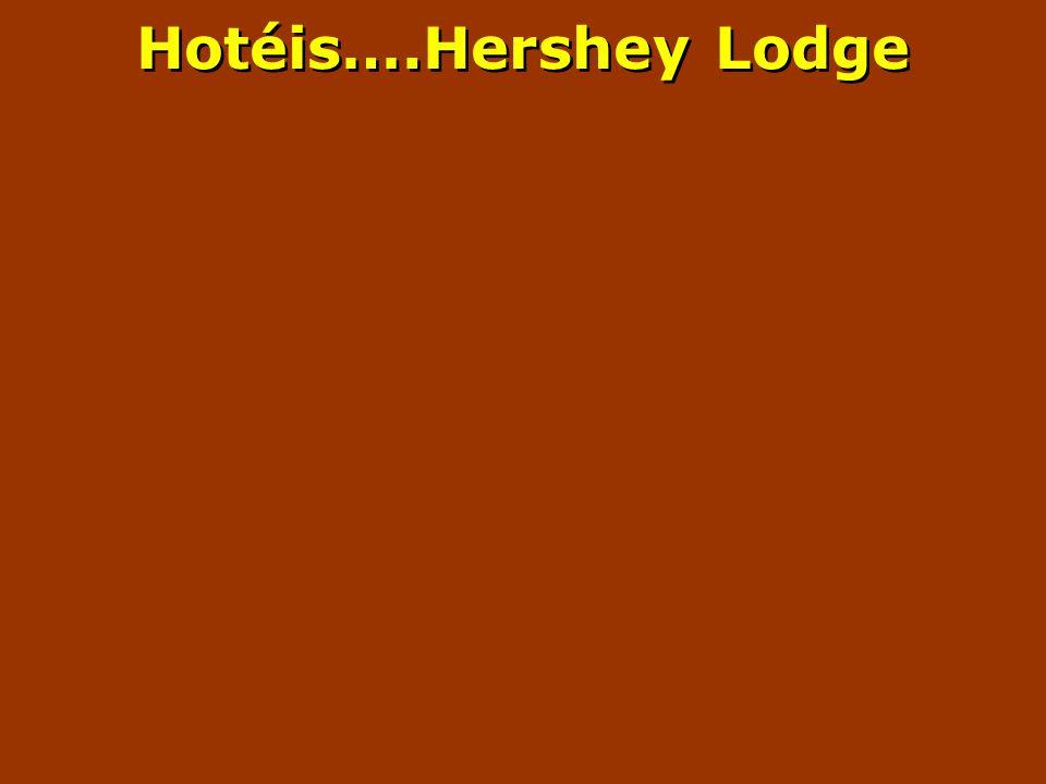 Hotéis….Hershey Lodge