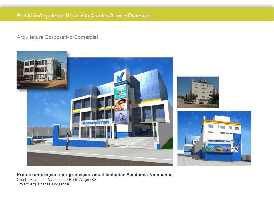 Arquiteto Charles Dröescher Arquitetura Corporativo/Comercial Projeto ampliação e programação visual fachadas Academia Natacenter Cliente Academia Nat