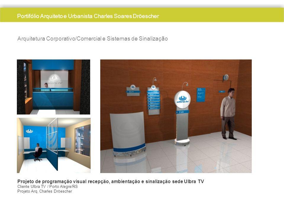 Arquiteto Charles Dröescher Arquitetura Corporativo/Comercial e Sistemas de Sinalização Projeto de programação visual recepção, ambientação e sinaliza