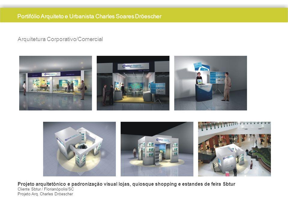 Arquitetura Corporativo/Comercial Portifólio Arquiteto e Urbanista Charles Soares Dröescher Projeto arquitetônico e padronização visual lojas, quiosqu
