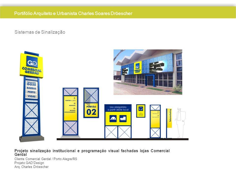 Sistemas de Sinalização Projeto sinalização institucional e programação visual fachadas lojas Comercial Gerdal Cliente Comercial Gerdal / Porto Alegre