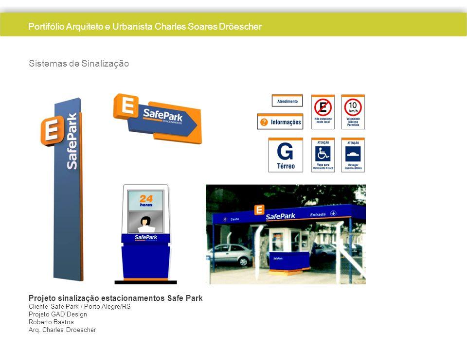 Sistemas de Sinalização Projeto sinalização estacionamentos Safe Park Cliente Safe Park / Porto Alegre/RS Projeto GADDesign Roberto Bastos Arq. Charle