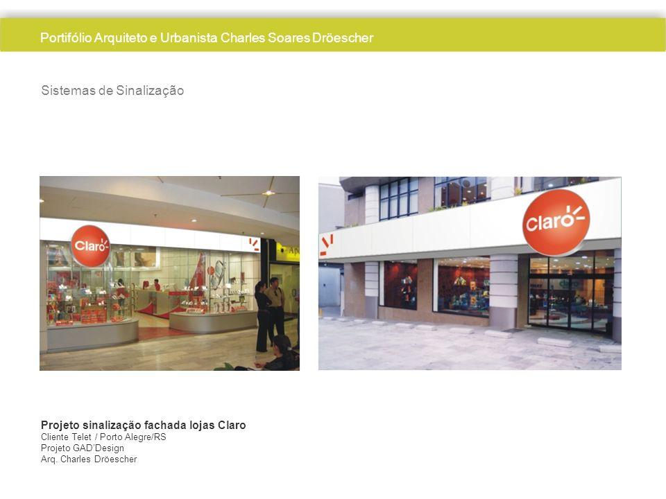 Sistemas de Sinalização Projeto sinalização fachada lojas Claro Cliente Telet / Porto Alegre/RS Projeto GADDesign Arq. Charles Dröescher Portifólio Ar