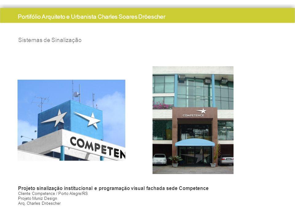 Sistemas de Sinalização Projeto sinalização institucional e programação visual fachada sede Competence Cliente Competence / Porto Alegre/RS Projeto Muniz Design Arq.