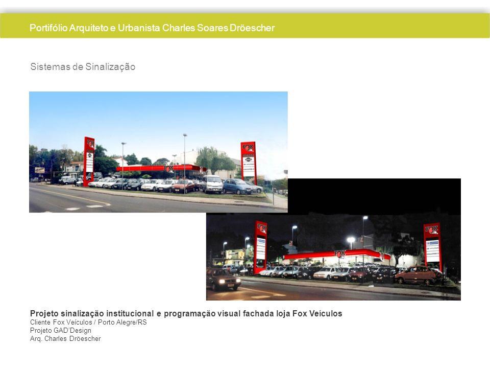 Sistemas de Sinalização Projeto sinalização institucional e programação visual fachada loja Fox Veículos Cliente Fox Veículos / Porto Alegre/RS Projeto GADDesign Arq.