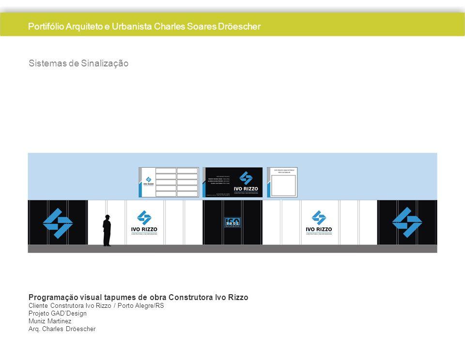 Sistemas de Sinalização Programação visual tapumes de obra Construtora Ivo Rizzo Cliente Construtora Ivo Rizzo / Porto Alegre/RS Projeto GADDesign Muniz Martinez Arq.