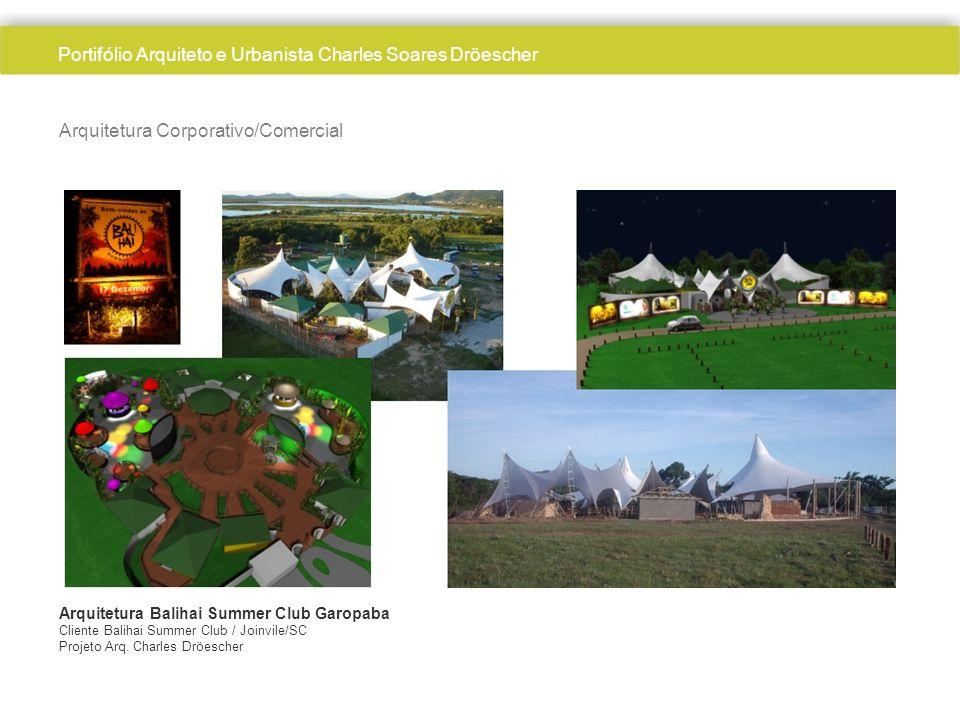 Arquitetura Corporativo/Comercial Arquitetura Balihai Summer Club Garopaba Cliente Balihai Summer Club / Joinvile/SC Projeto Arq.