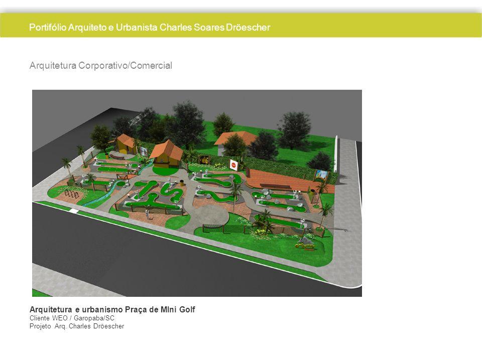 Arquitetura Corporativo/Comercial Arquitetura e urbanismo Praça de MIni Golf Cliente WEO / Garopaba/SC Projeto Arq. Charles Dröescher Portifólio Arqui