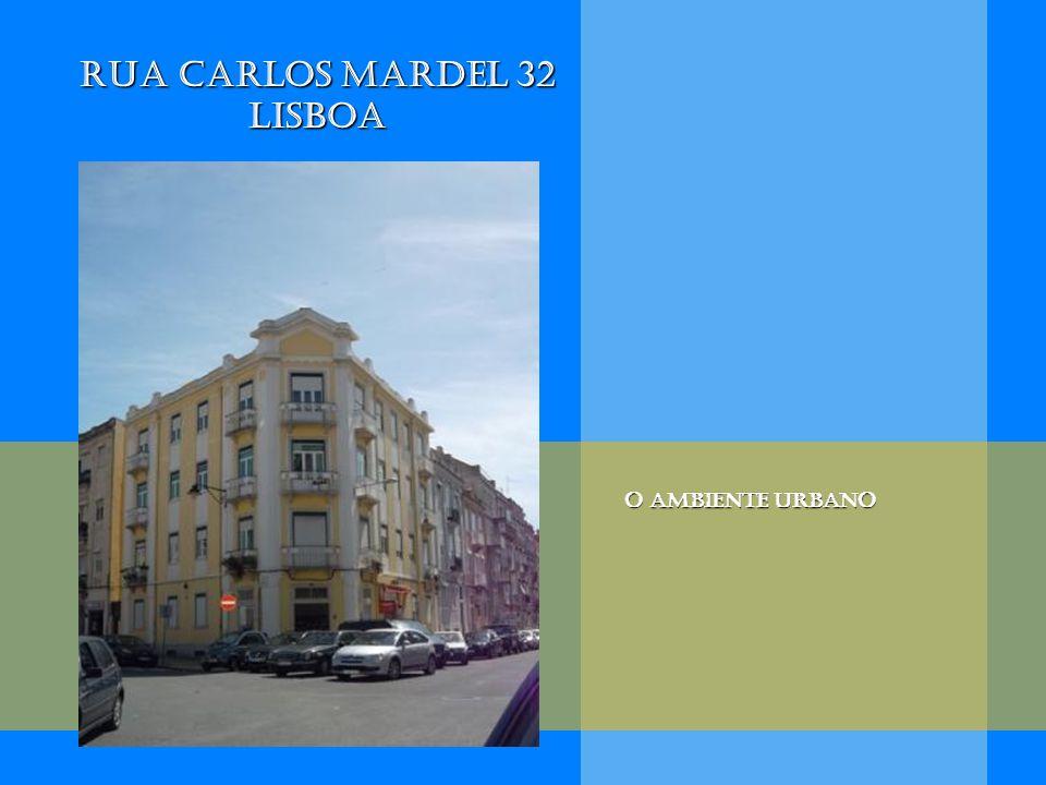 Rua Carlos Mardel 32 Lisboa O ambiente urbano