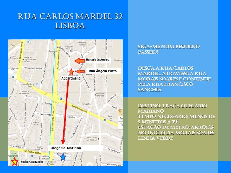 Siga-me num pequeno passeio! Desça a rua Carlos Mardel, atravesse a rua morais soares e continue pela rua francisco Sanches. Destino: Praça olegário m