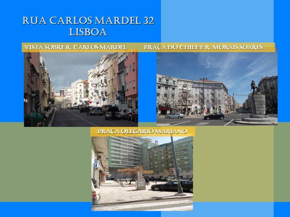 Rua Carlos Mardel 32 Lisboa vista sobre R. Carlos Mardel Praça do Chile e R. Morais soares Praça Olegário Mariano Praça Olegário Mariano