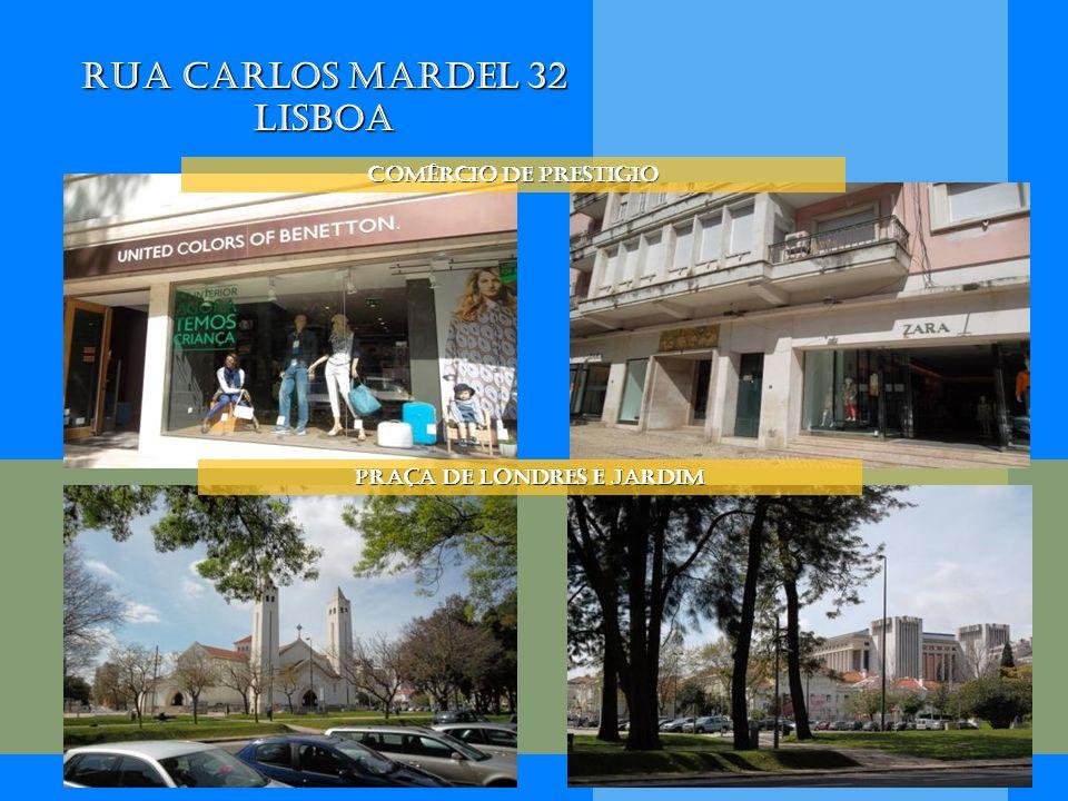 Rua Carlos Mardel 32 Lisboa Comércio de prestigio Praça de Londres e jardim