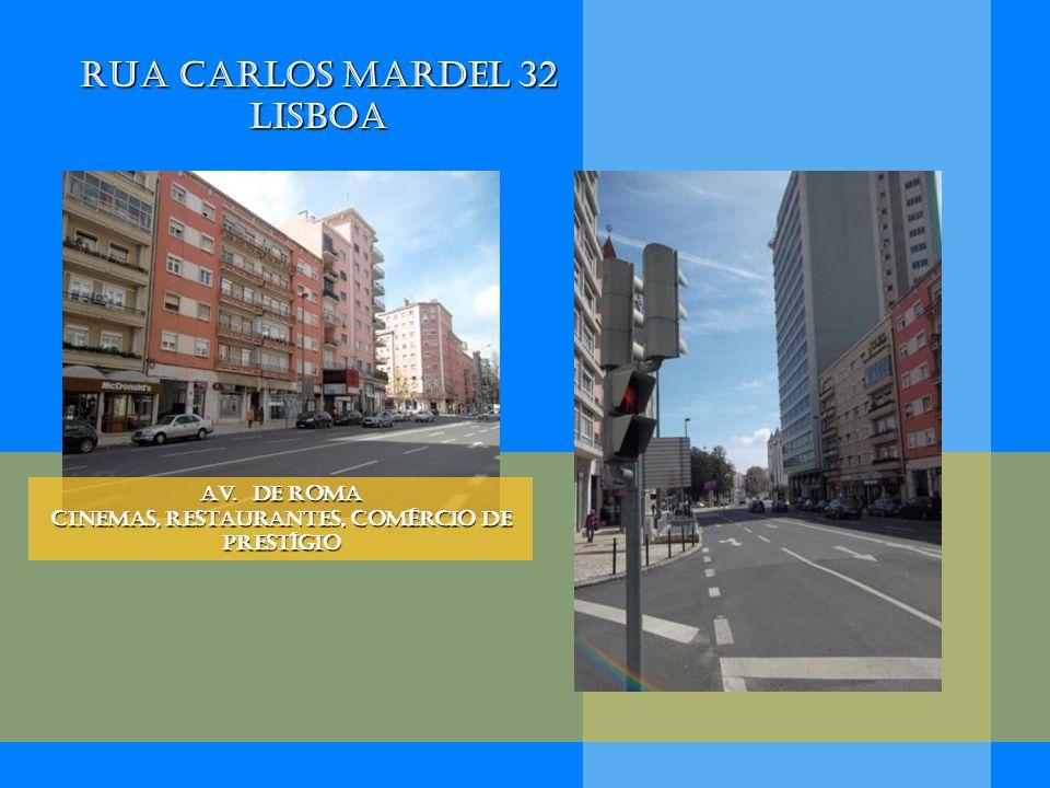 Rua Carlos Mardel 32 Lisboa Av. De Roma Cinemas, restaurantes, comércio de prestígio