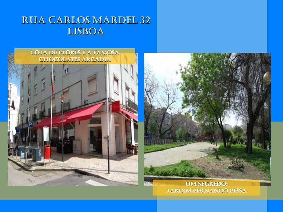 Rua Carlos Mardel 32 Lisboa Loja de flores e a famosa Chocolates Arcádia Um segredo: jardim Fernando pessa