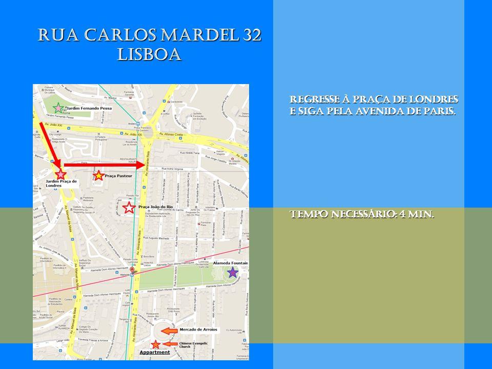 Regresse à praça de londres e siga pela avenida de paris. Tempo necessário: 4 min. Rua Carlos Mardel 32 Lisboa