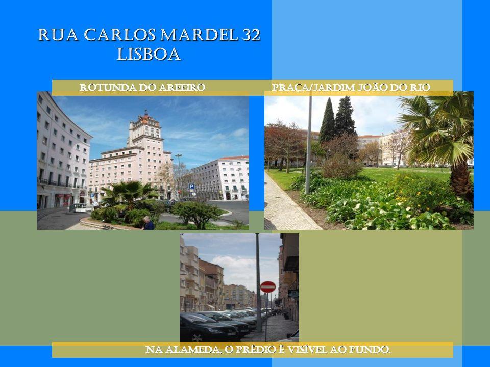 Rua Carlos Mardel 32 Lisboa Rotunda do Areeiro Praça/jardim João do Rio Rotunda do Areeiro Praça/jardim João do Rio na Alameda, o prédio é visível ao