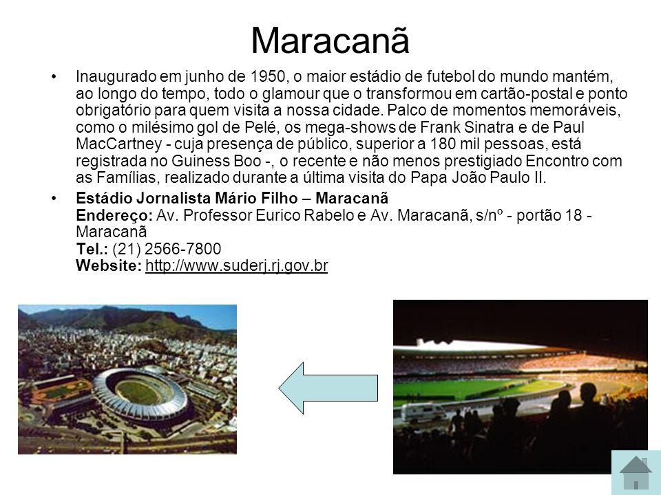 Maracanã Inaugurado em junho de 1950, o maior estádio de futebol do mundo mantém, ao longo do tempo, todo o glamour que o transformou em cartão-postal
