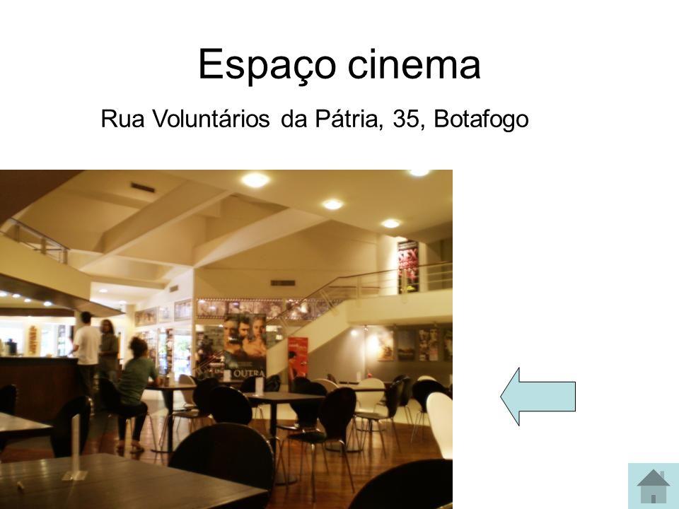 Espaço cinema Rua Voluntários da Pátria, 35, Botafogo