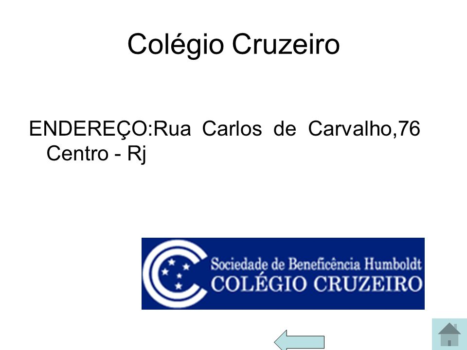 Colégio Cruzeiro ENDEREÇO:Rua Carlos de Carvalho,76 Centro - Rj