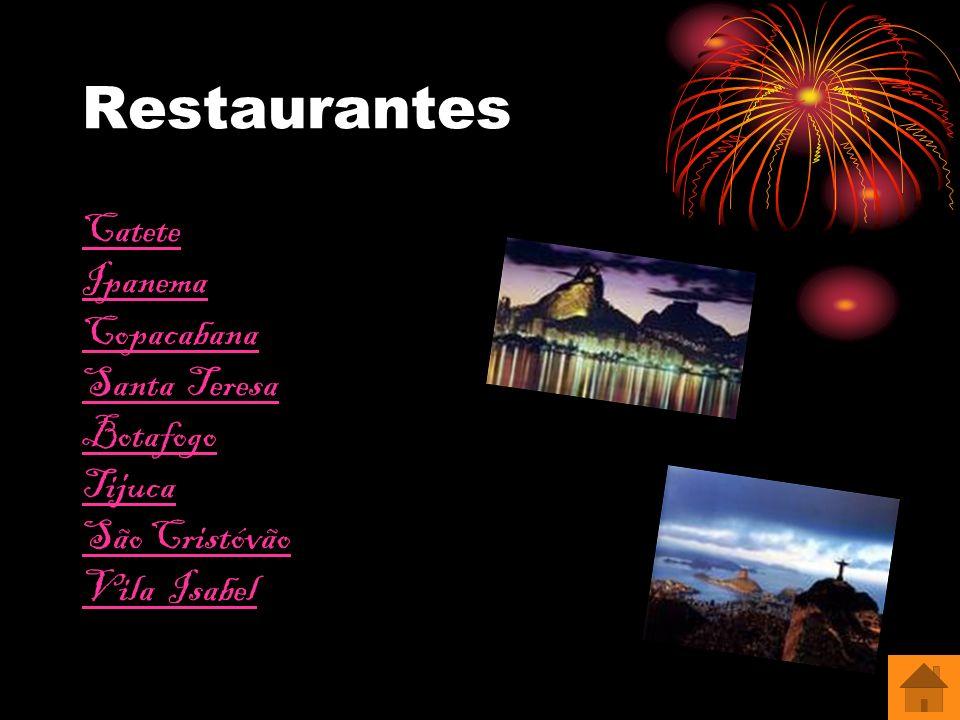 Restaurantes Catete Ipanema Copacabana Santa Teresa Botafogo Tijuca São Cristóvão Vila Isabel