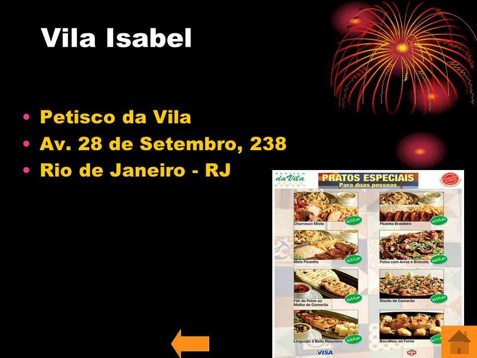 Petisco da Vila Av. 28 de Setembro, 238 Rio de Janeiro - RJ