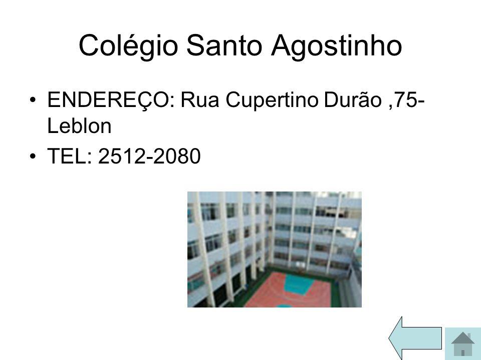 Colégio Santo Agostinho ENDEREÇO: Rua Cupertino Durão,75- Leblon TEL: 2512-2080